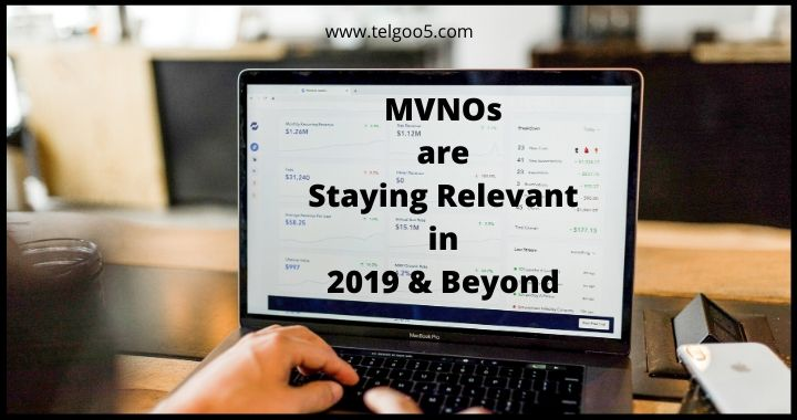 MVNOs are Staying Relevant in 2019 & Beyond